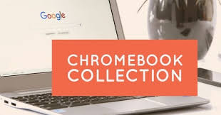 Chromebook Collection Info